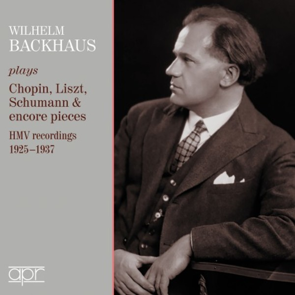 Backhaus plays Chopin, Liszt, Schumann & Encore Pieces (1925-37)