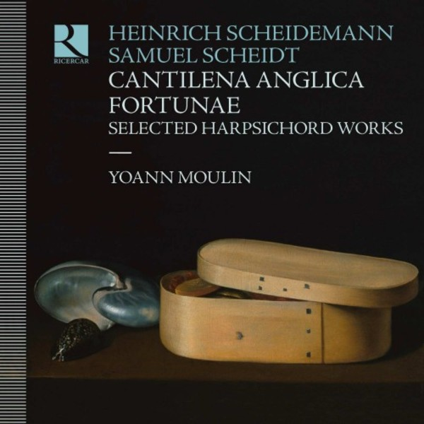 Scheidemann & Scheidt - Cantilena Anglica Fortunae: Selected Harpsichord Works