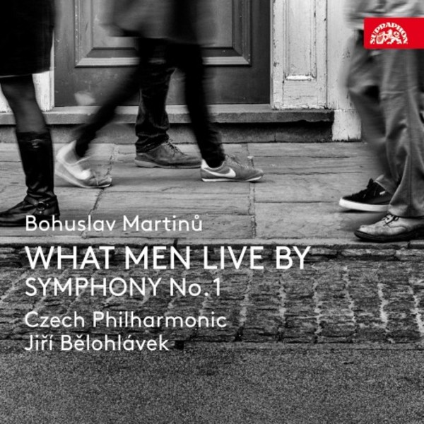 Martinu - What Men Live By, Symphony no.1