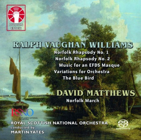 Vaughan Williams - Norfolk Rhapsodies, The Blue Bird, etc.; D Matthews - Norfolk March | Dutton - Epoch CDLX7351