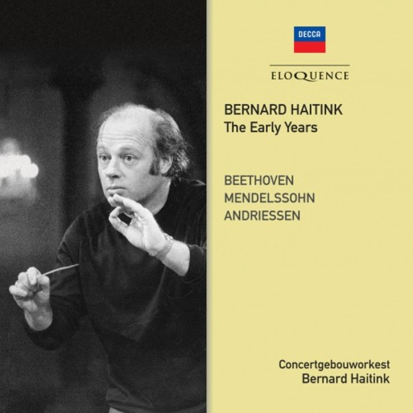 Bernard Haitink: The Early Years
