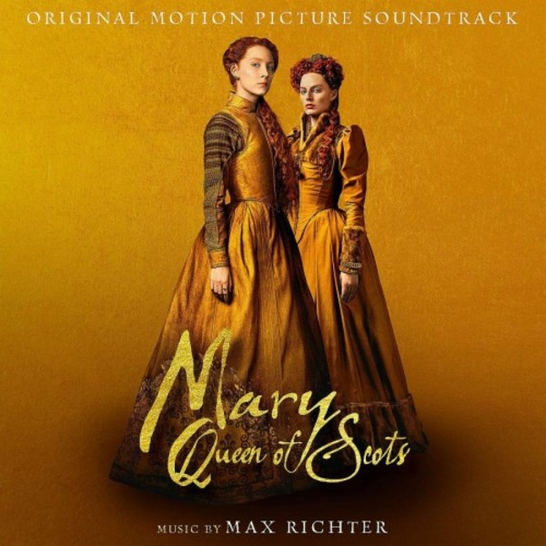 Max Richter - Mary Queen of Scots (OST)