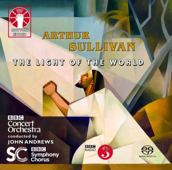 Sullivan - The Light of the World | Dutton - Epoch 2CDLX7356
