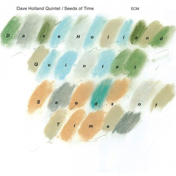 Dave Holland Quintet: Seeds of Time