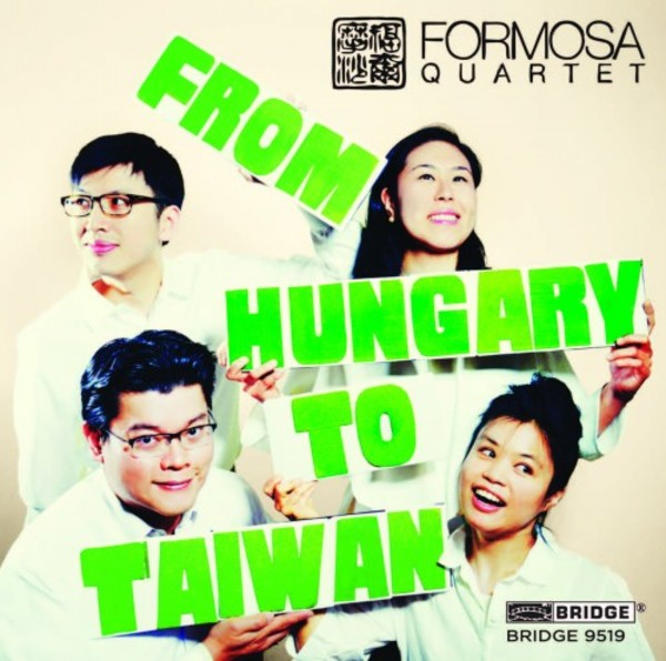 Formosa Quartet: From Hungary to Taiwan | Bridge BRIDGE9519