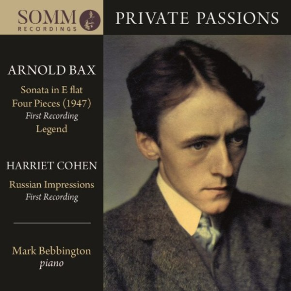Private Passions: Piano Works by Arnold Bax & Harriet Cohen