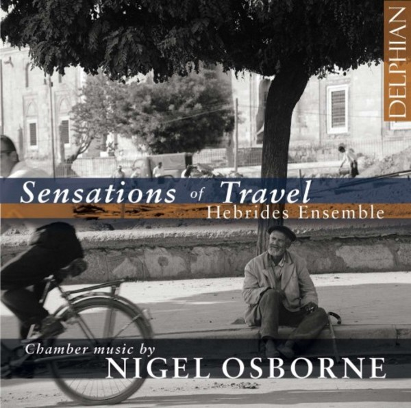 Sensations of Travel: Chamber Music by Nigel Osborne