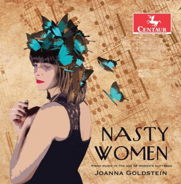 Nasty Women: Piano Music from the Age of Women�s Suffrage