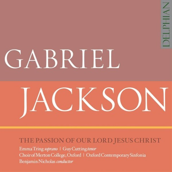 Gabriel Jackson - The Passion of Our Lord Jesus Christ