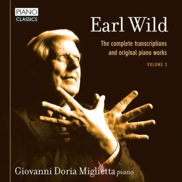 Earl Wild - Complete Transcriptions and Original Piano Works Vol.3