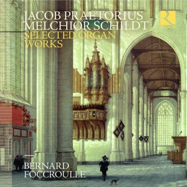 Jacob Praetorius & Melchior Schildt - Selected Organ Works