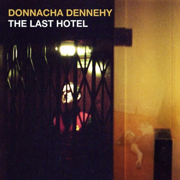 Dennehy - The Last Hotel
