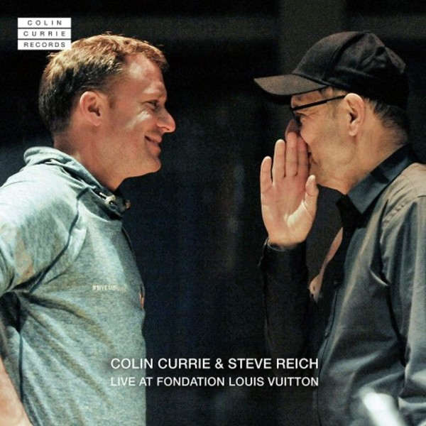 Colin Currie & Steve Reich: Live at Fondation Louis Vuitton | Colin Currie Records CCR0003