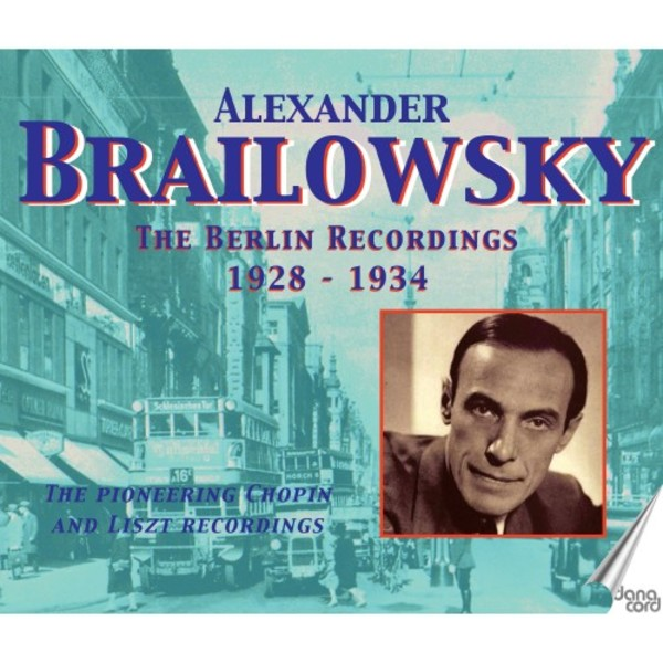 Alexander Brailowsky: The Berlin Recordings (1928-1934) | Danacord DACOCD336339