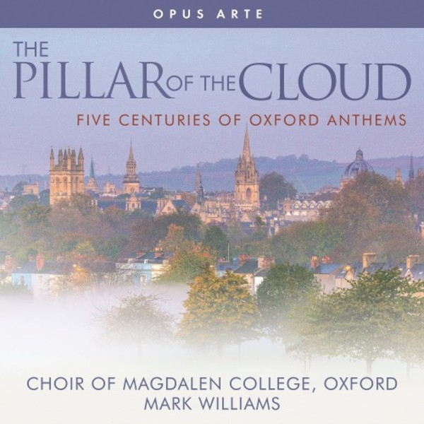 The Pillar of the Cloud: Five Centuries of Oxford Anthems | Opus Arte OACD9045D