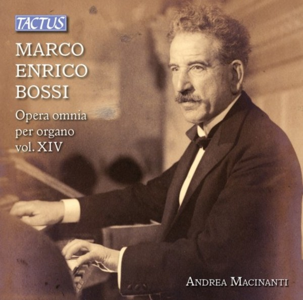 Bossi - Complete Organ Works Vol.14 | Tactus TC862723