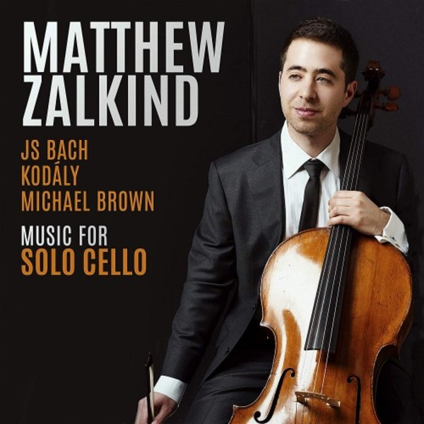 JS Bach, Kodaly, Michael Brown - Music for Solo Cello