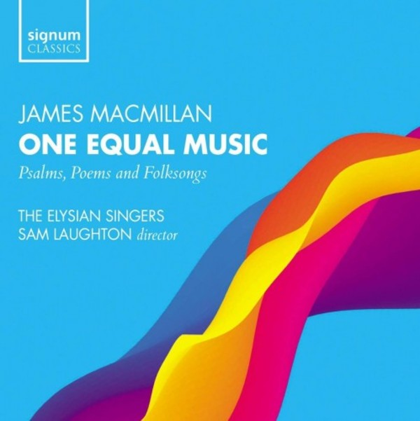 MacMillan - One Equal Music: Psalms, Poems and Folksongs