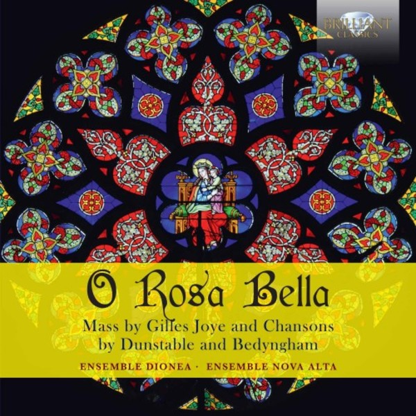 O Rosa bella: Mass by Joye, Chansons by Dunstable & Bedyngham | Brilliant Classics 95529