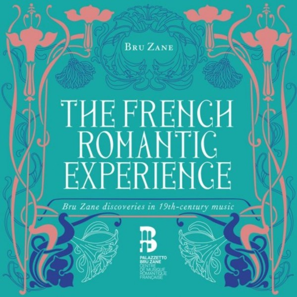 The French Romantic Experience: Bru Zane discoveries in 19th-century music