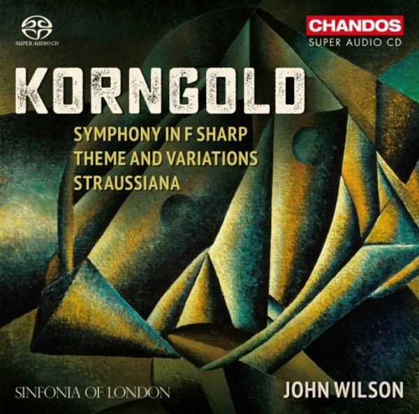 Korngold - Symphony in F sharp, Theme and Variations, Straussiana | Chandos CHSA5220