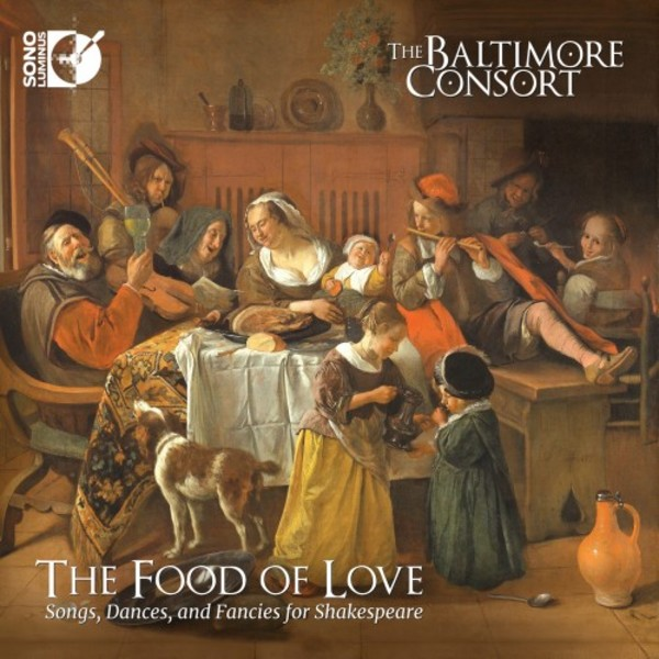 The Food of Love: Songs, Dances and Fancies for Shakespeare | Sono Luminus DSL92234