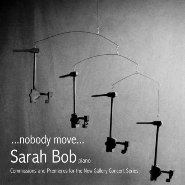 ...nobody move... : Commissions and Premiers for the New Gallery Concert Series