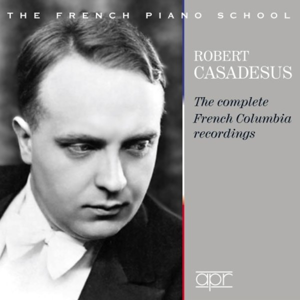 Robert Casadesus: The Complete French Columbia Recordings (1928-1939) | APR APR7404