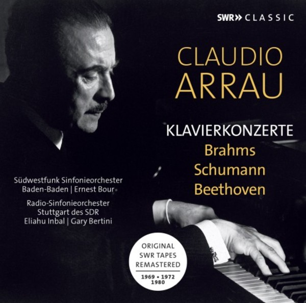 Claudio Arrau plays Piano Concertos by Brahms, Schumann & Beethoven | SWR Music SWR19084CD