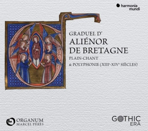 The Gradual of Eleanor of Brittany: Plainchant & Polyphony of the 13th & 14th Centuries