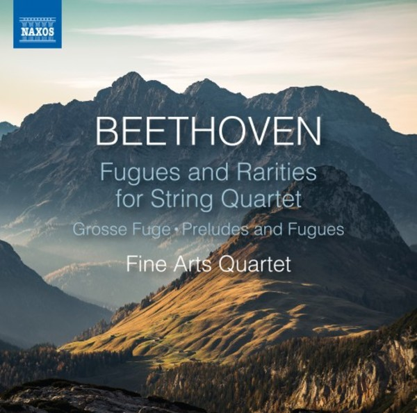 Beethoven - Fugues and Rarities for String Quartet