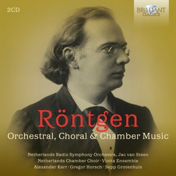 Rontgen - Orchestral, Choral & Chamber Music