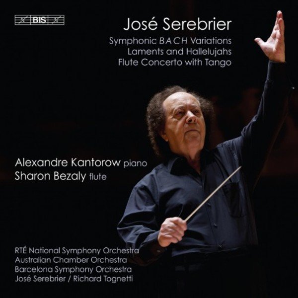 Serebrier - Symphonic BACH Variations, Laments and Hallelujahs, Flute Concerto with Tango