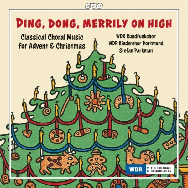 Ding, Dong, Merrily on High: Classical Choral Music for Advent & Christmas