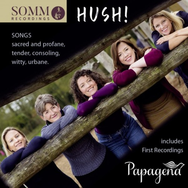 Hush: Songs sacred and profane, tender, consoling, witty and urbane | Somm SOMMCD0608