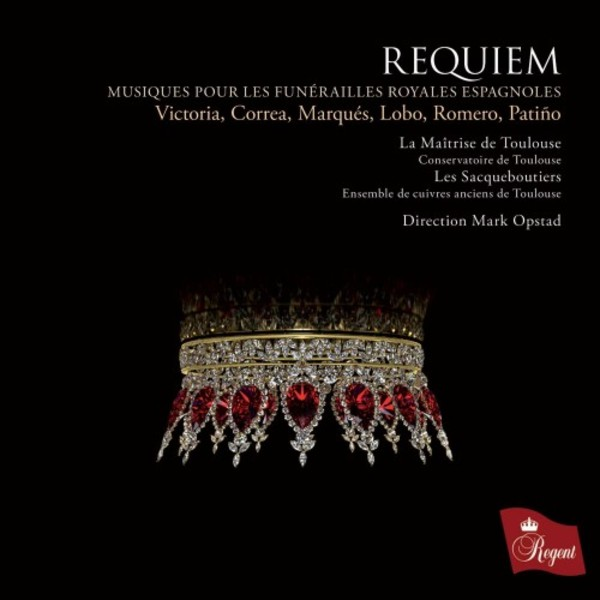 Requiem: Music for a Spanish Royal Funeral | Regent Records REGCD551