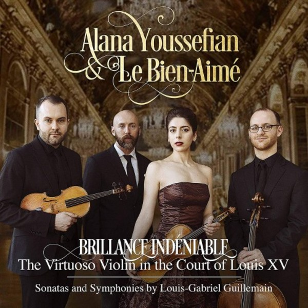 Brillance indeniable: The Virtuoso Violin in the Court of Louis XV (Guillemain - Sonatas & Symphonies) | Avie AV2412
