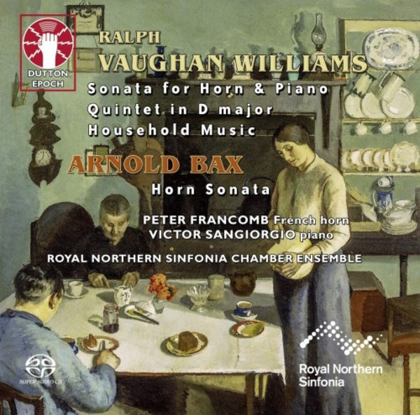Vaughan Williams - Horn Sonata, Quintet, Household Music; Bax - Horn Sonata