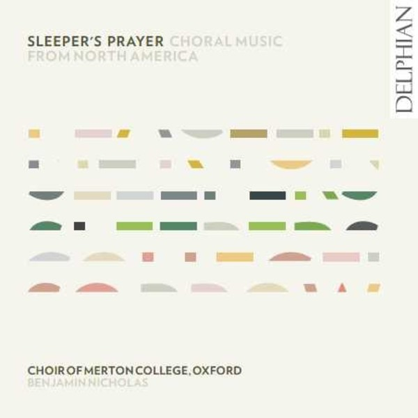 Sleeper�s Prayer: Choral Music from North America