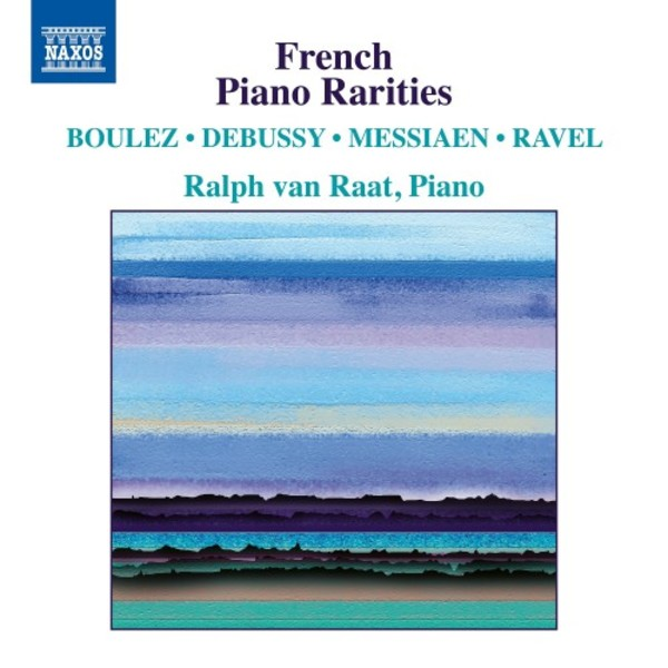 French Piano Rarities: Boulez, Debussy, Messiaen, Ravel