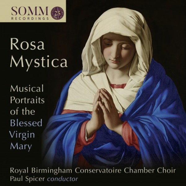 Rosa Mystica: Musical Portraits of the Blessed Virgin Mary
