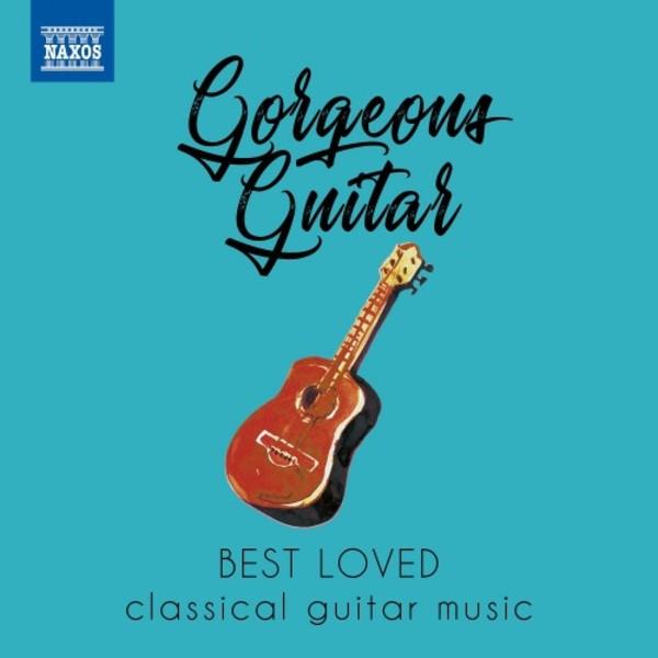 Gorgeous Guitar: Best Loved Classical Guitar Music