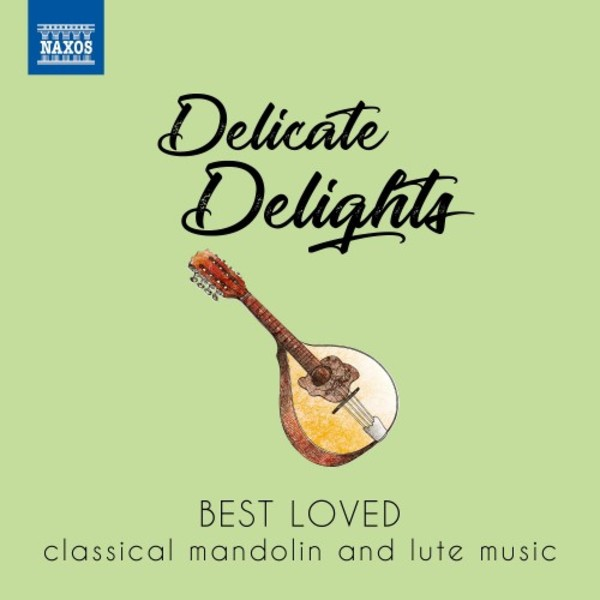 Delicate Delights: Best Loved Classical Mandolin and Lute Music