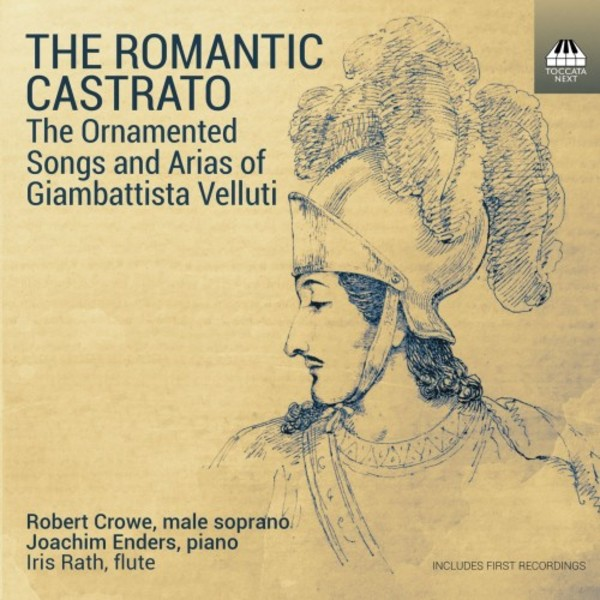 The Romantic Castrato: The Ornamented Songs and Arias of Giambattista Velluti