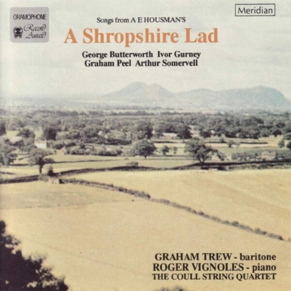 Songs from AE Housman�s �A Shrophire Lad�: Butterworth, Gurney, Peel, Somervell