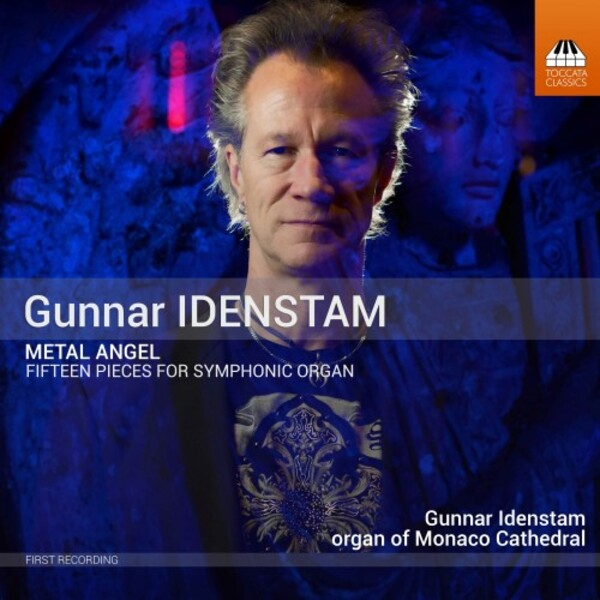Idenstam - Metal Angel: 15 Pieces for Symphonic Organ