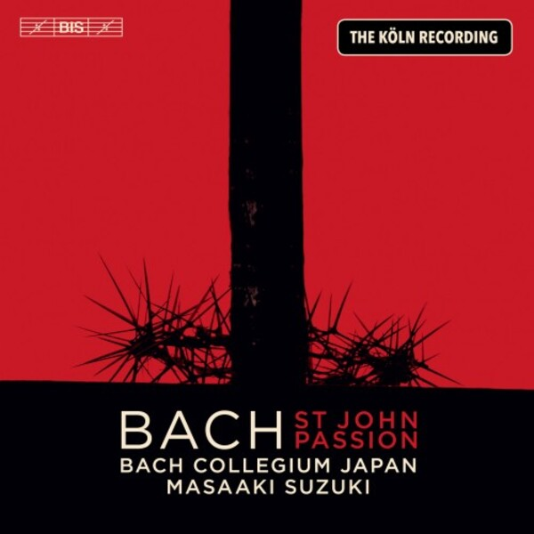 JS Bach - St John Passion: The Cologne Recording