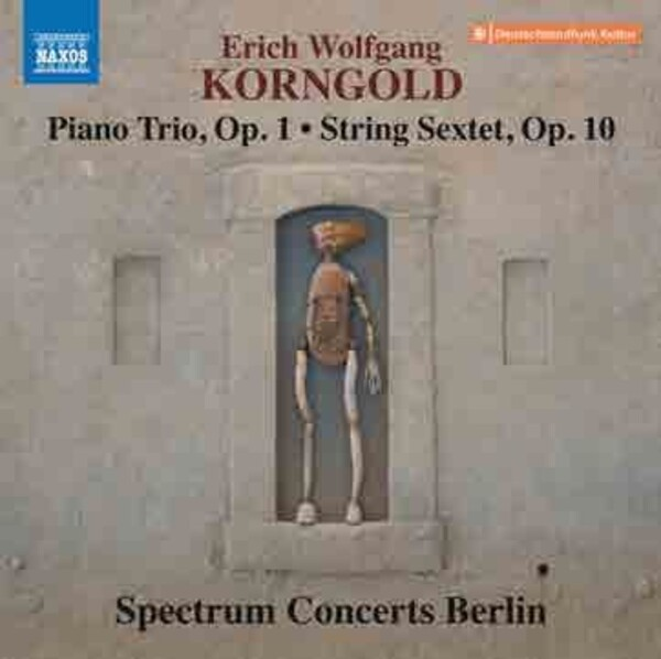 Korngold - Piano Trio op.1, String Sextet op.10 | Naxos 8574008
