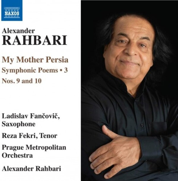 Rahbari - My Mother Persia: Symphonic Poems Vol.3