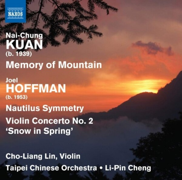 Kuan - Memory of Mountain, J Hoffman - Nautilus Symmetry, Violin Concerto no.2 | Naxos 8574180